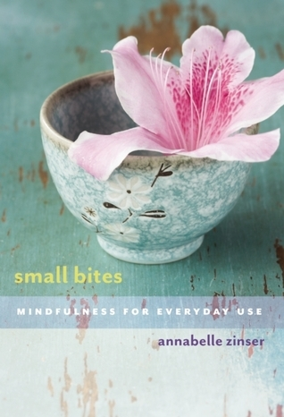 Small Bites- Mindfulness for Everyday Use
