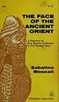 The Face of the Ancient Orient: A Panorama of Near Eastern Civilizations in Pre-Classical Times