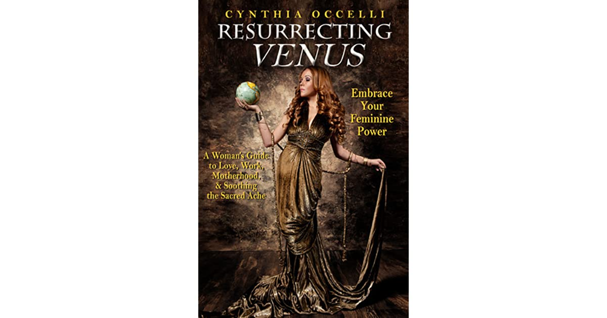 Resurrecting venus embrace your feminine power by cynthia occelli fandeluxe Images