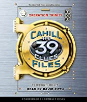 The 39 Clues: The Cahill Files #1: Operation Trinity - Audio