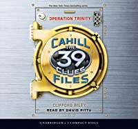 The 39 Clues: The Cahill Files #1: Operation Trinity - Audio Library Edition
