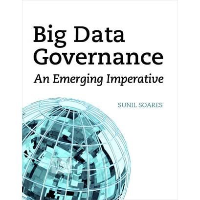 Big Data Governance An Emerging Imperative By Sunil Soares