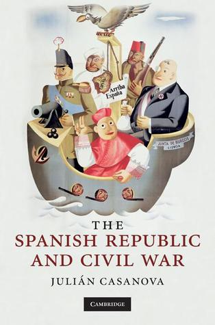 The Spanish Republic and Civil War by Julián Casanova