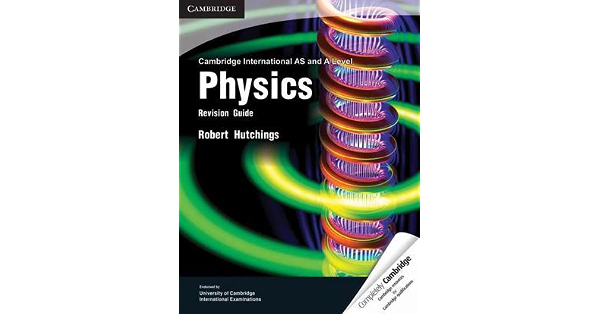 cambridge international a as level physics syllabus code 9702 Cambridge international as and a level physics revision guide matches the requirements of the cambridge as and a level physics syllabus this revision guide offers support for students as they prepare for their as and a level physics (9702.