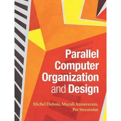 Parallel Computer Organization And Design By Michel Dubois