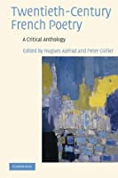 Twentieth-Century French Poetry: A Critical Anthology