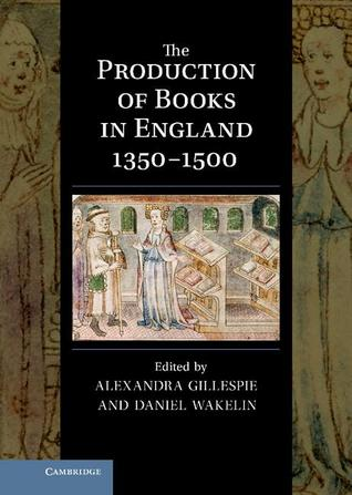 The Production of Books in England 1350 1500