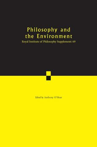 Philosophy and the Environment Anthony O;Hear
