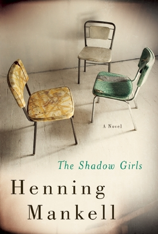 The Shadow Girls by Henning Mankell