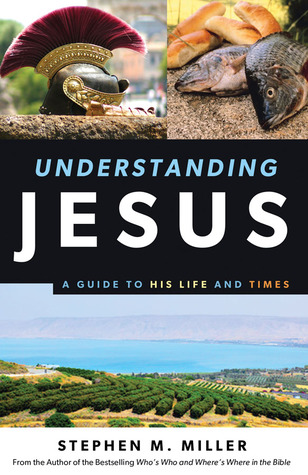Understanding Jesus by Stephen M. Miller