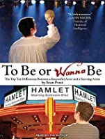 To Be or Wanna Be: The Top Ten Differences Between a Successful Actor and a Starving Artist