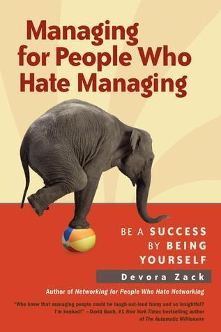 Managing-for-People-Who-Hate-Managing-Be-a-Success-by-Being-Yourself