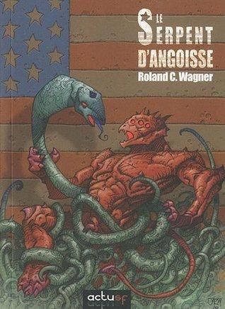 Le Serpent dangoisse Roland C. Wagner