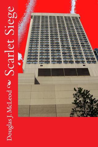 Scarlet Siege (Gary Celdom Case Journals Book 1)