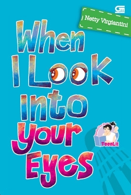 When I Look Into Your Eyes by Netty Virgiantini