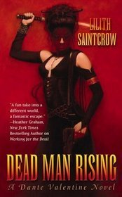 Dead Man Rising (Dante Valentine, #2) by Lilith Saintcrow