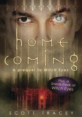 Homecoming (Witch Eyes, #0 5) by Scott Tracey