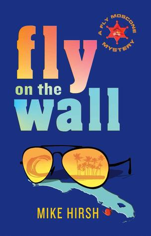 Fly on the Wall: A Fly Moscone Mystery