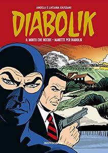Diabolik Gli anni della gloria n. 1: Il morto che uccide - Manette per Diabolik