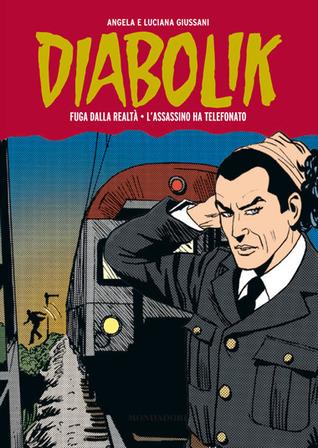 Diabolik Gli anni della gloria n. 4: Fuga dalla realtà - L'assassino ha telefonato