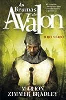 O Rei Veado (As Brumas de Avalon, #3)