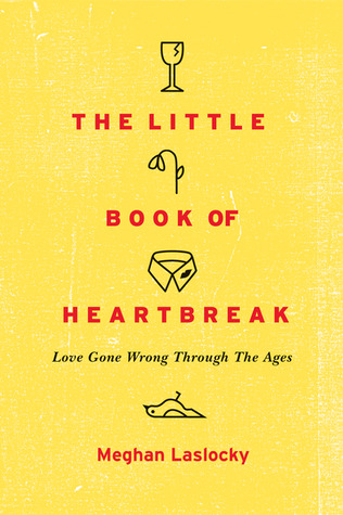 "Book cover of ""The Little Book of Heartbreak"" by Meghan Laslocky"