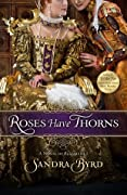 Roses Have Thorns: A Novel of Elizabeth I (Ladies in Waiting, #3)