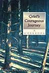Grief's Courageous Journey: A Workbook