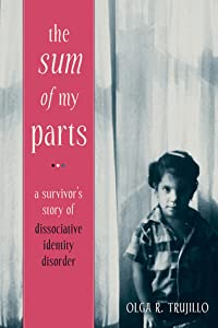 The Sum of My Parts: A Survivor's Story of Dissociative Identity Disorder