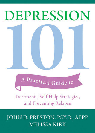 Depression-101-A-Practical-Guide-to-Treatments-Self-Help-Strategies-and-Preventing-Relapse