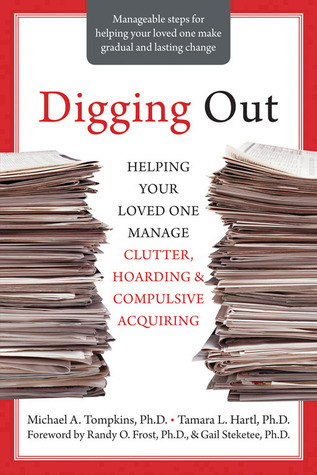 Digging-Out-Helping-Your-Loved-One-Manage-Clutter-Hoarding-and-Compulsive-Acquiring