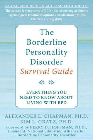 The Borderline Personality Disorder Survival Guide by Alexander L. Chapman