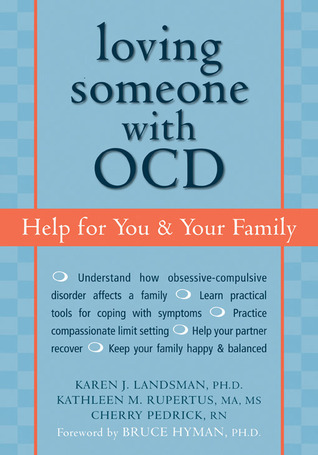 Loving Someone with OCD Help for You and Your Family
