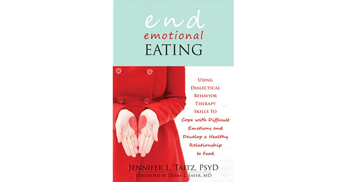 End Emotional Eating: Using Dialectical Behavior Therapy