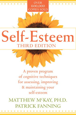 Book cover Self-Esteem A Proven Program of Cognitive Techniques for Assessing Improvinth Edition