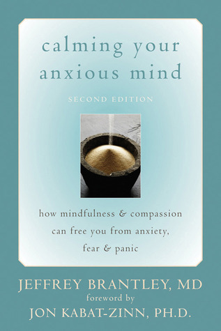 Calming-Your-Anxious-Mind-How-Mindfulness-and-Compassion-Can-Free-You-from-Anxiety-Fear-and-Panic