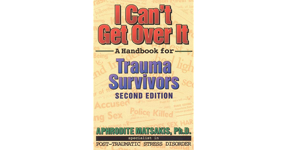 I cant get over it a handbook for trauma survivors by aphrodite i cant get over it a handbook for trauma survivors by aphrodite matsakis fandeluxe Image collections