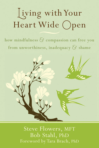 Living-with-Your-Heart-Wide-Open-How-Mindfulness-and-Compassion-Can-Free-You-from-Unworthiness-Inadequacy-and-Shame