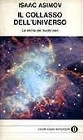 Il collasso dell'universo. La storia dei buchi neri