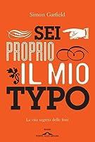 Sei proprio il mio Typo: La vita segreta delle font