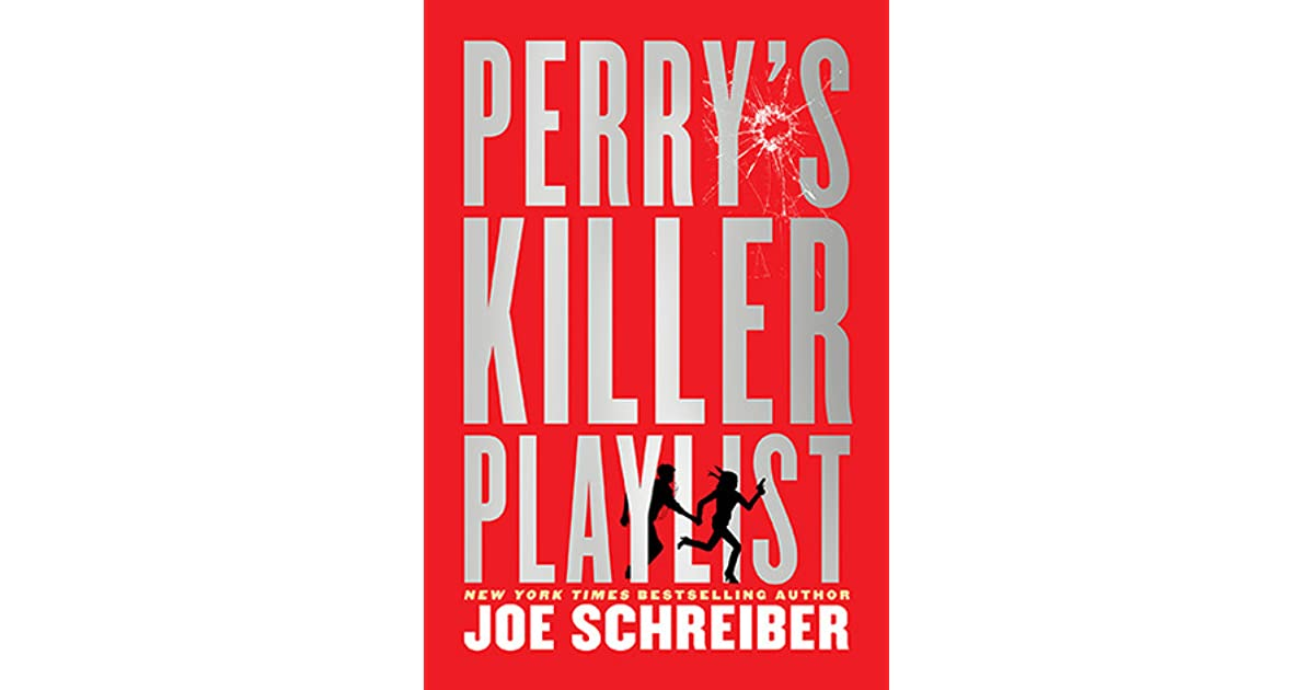 Perry's Killer Playlist (Perry & Gobi, #2) by Joe Schreiber