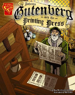 Johann Gutenburg and the Printing Press (Inventions and Discovery series)