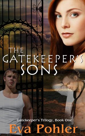 The Gatekeeper's Sons (Gatekeeper's Saga, #1) by Eva Pohler