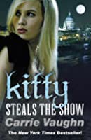 Kitty Steals the Show (Kitty Norville, #10)