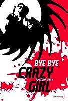 Bye Bye Crazy Girl