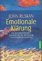 Emotionale Klärung. Ein bahnbrechendes Konzept für die Befreiung von negativen Mustern