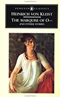 The Marquise of O-- and Other Stories