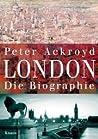 London. Die Biogr...