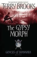 The Gypsy Morph (Genesis of Shannara, #3)