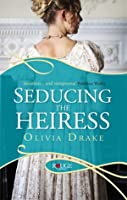 Seducing the Heiress (Heiress in London, #1)